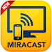 Download MiraCast For Android to TV 4.0.4 APK
